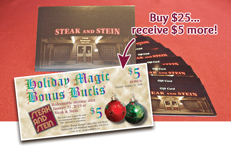 Receive $5 Bonus Bucks for every $25 Steak and Stein gift card purchase
