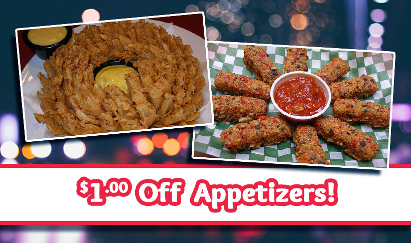 Appetizers are a $1.00 off Saturdays